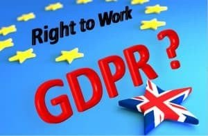 Right to Work Step - ensure compliance with DPA and the new GDPR regulations